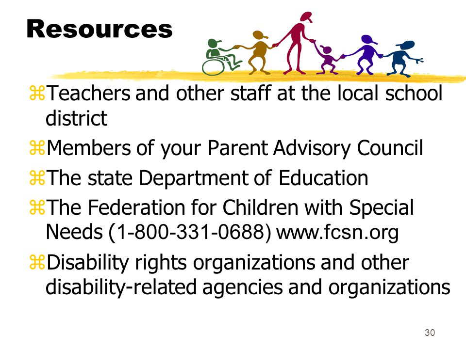 Resources Teachers and other staff at the local school district