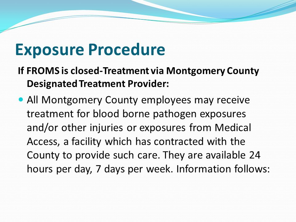 Exposure Procedure If FROMS is closed-Treatment via Montgomery County Designated Treatment Provider: