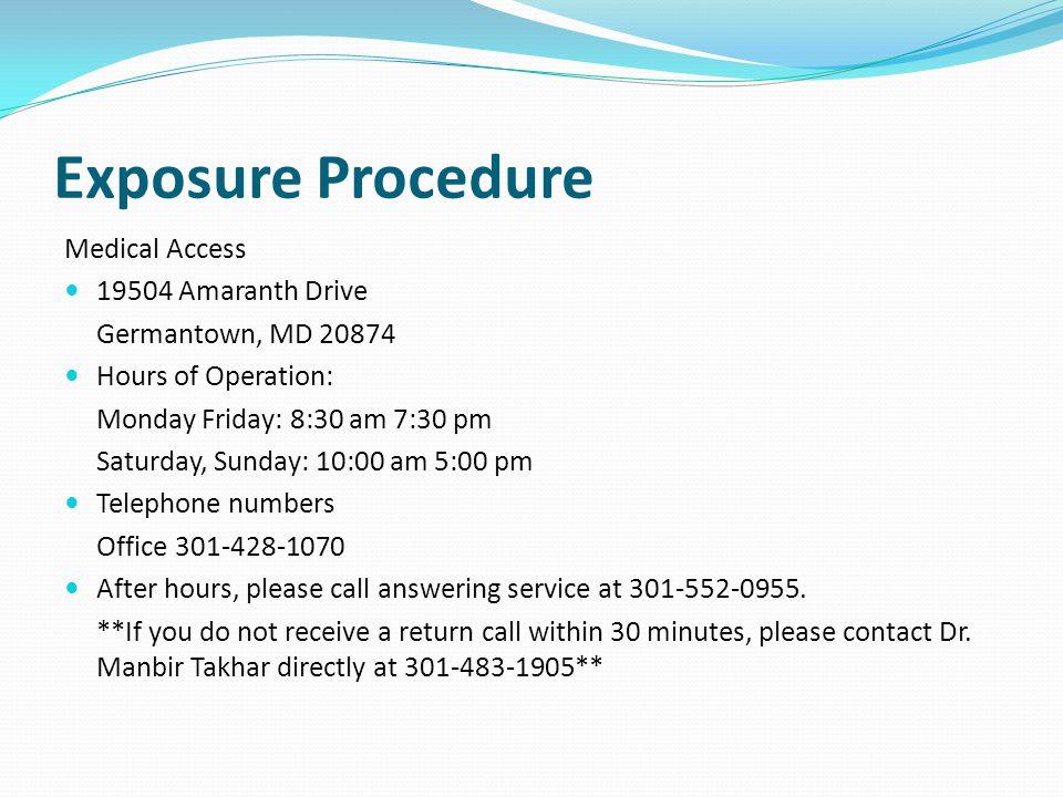 Exposure Procedure Medical Access 19504 Amaranth Drive