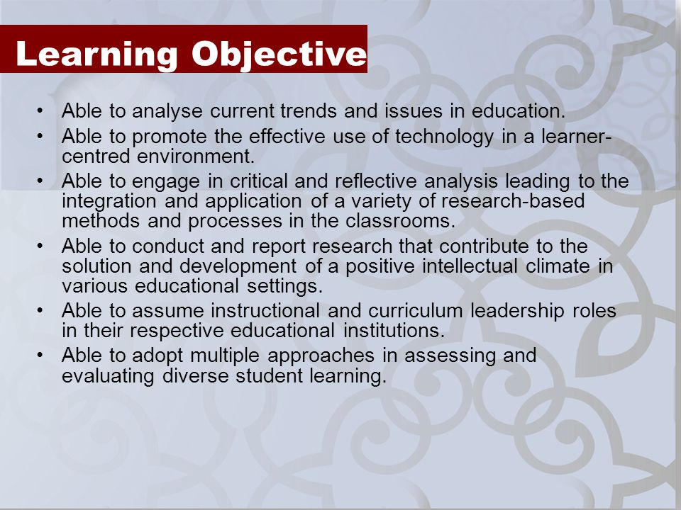 Learning Objective Able to analyse current trends and issues in education.