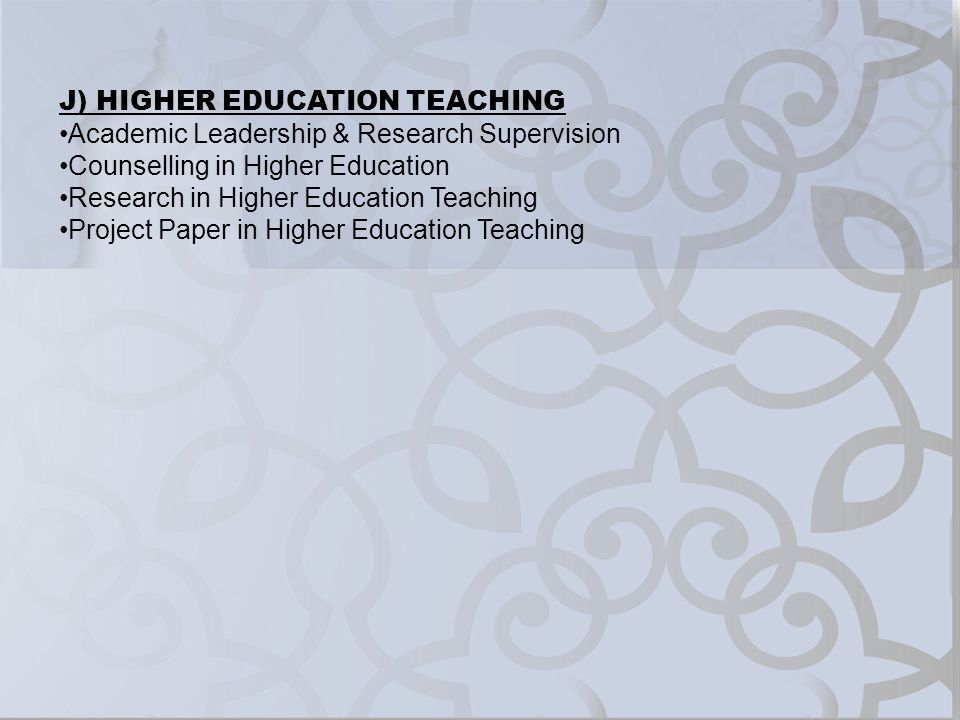 J) HIGHER EDUCATION TEACHING