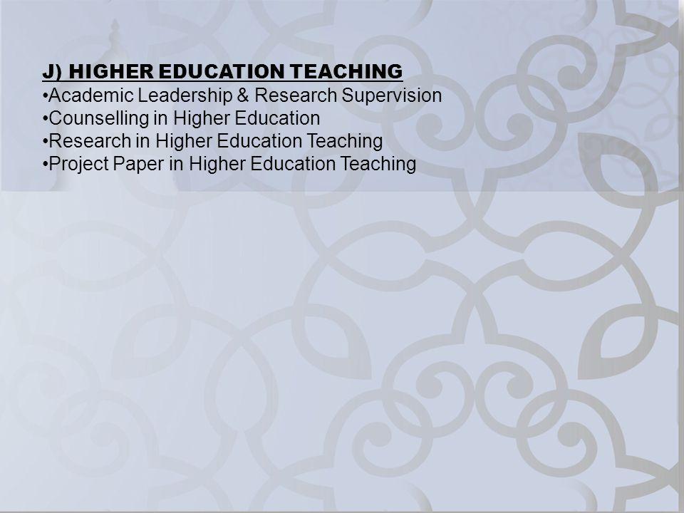 J) HIGHER EDUCATION TEACHING