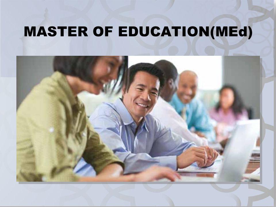 MASTER OF EDUCATION(MEd)