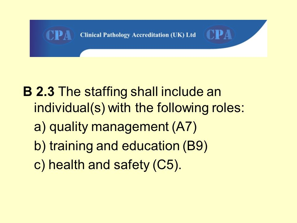 B 2.3 The staffing shall include an individual(s) with the following roles: