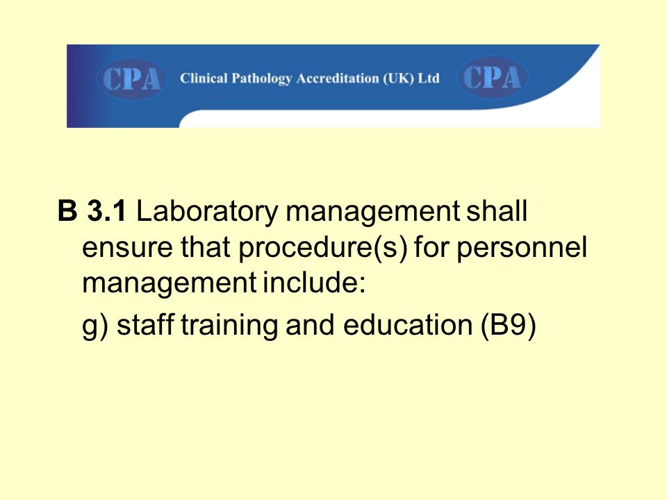 B 3.1 Laboratory management shall ensure that procedure(s) for personnel management include: