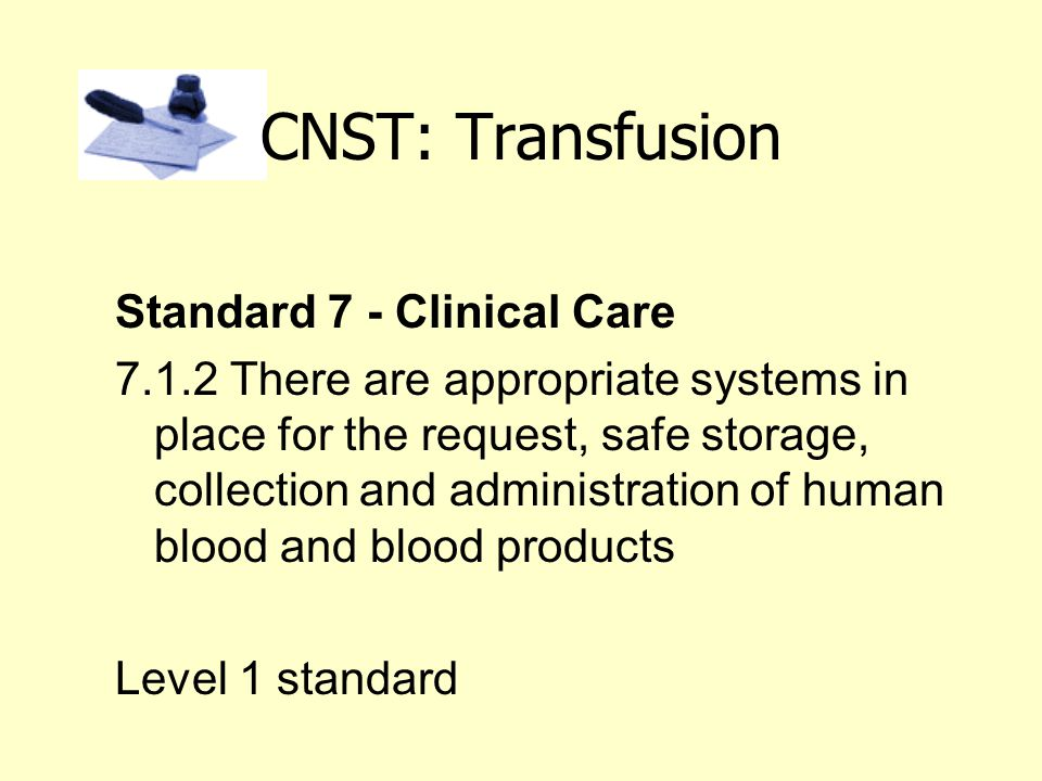 CNST: Transfusion Standard 7 - Clinical Care
