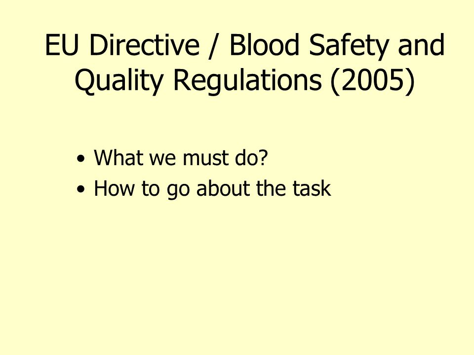 EU Directive / Blood Safety and Quality Regulations (2005)