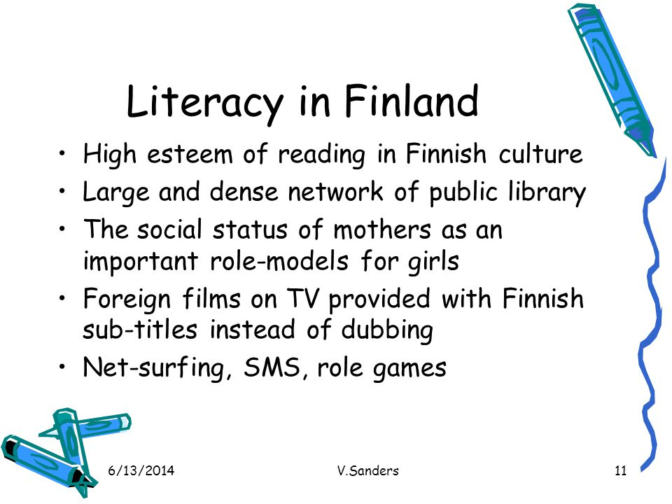 Literacy in Finland High esteem of reading in Finnish culture
