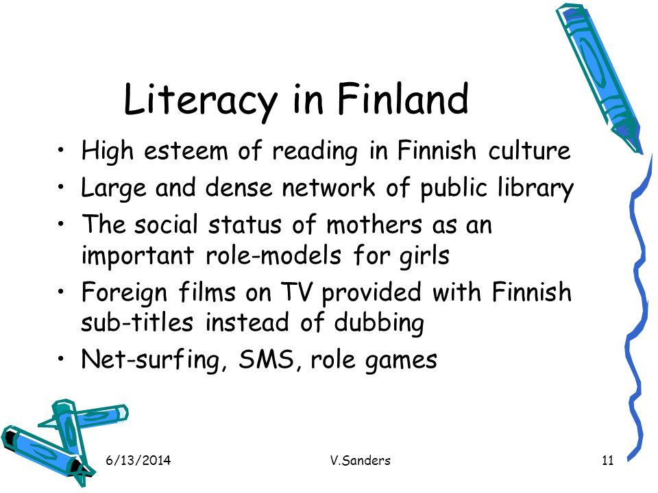 Literacy in Finland High esteem of reading in Finnish culture