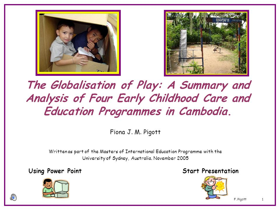 The Globalisation of Play: A Summary and Analysis of Four Early Childhood Care and Education Programmes in Cambodia.
