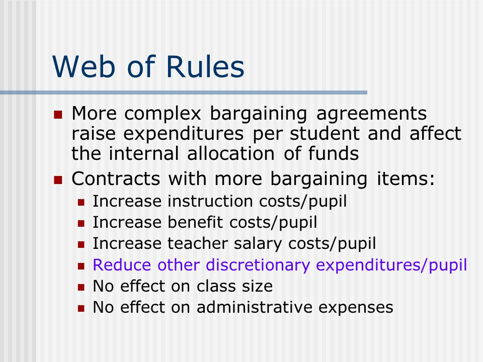 Web of Rules More complex bargaining agreements raise expenditures per student and affect the internal allocation of funds.