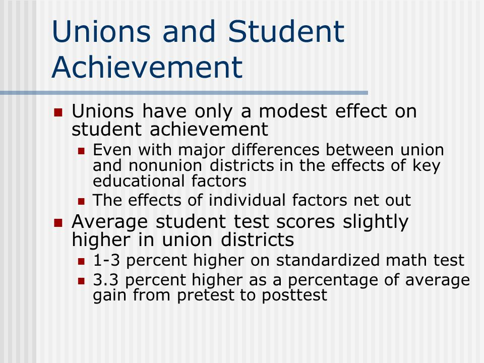 Unions and Student Achievement