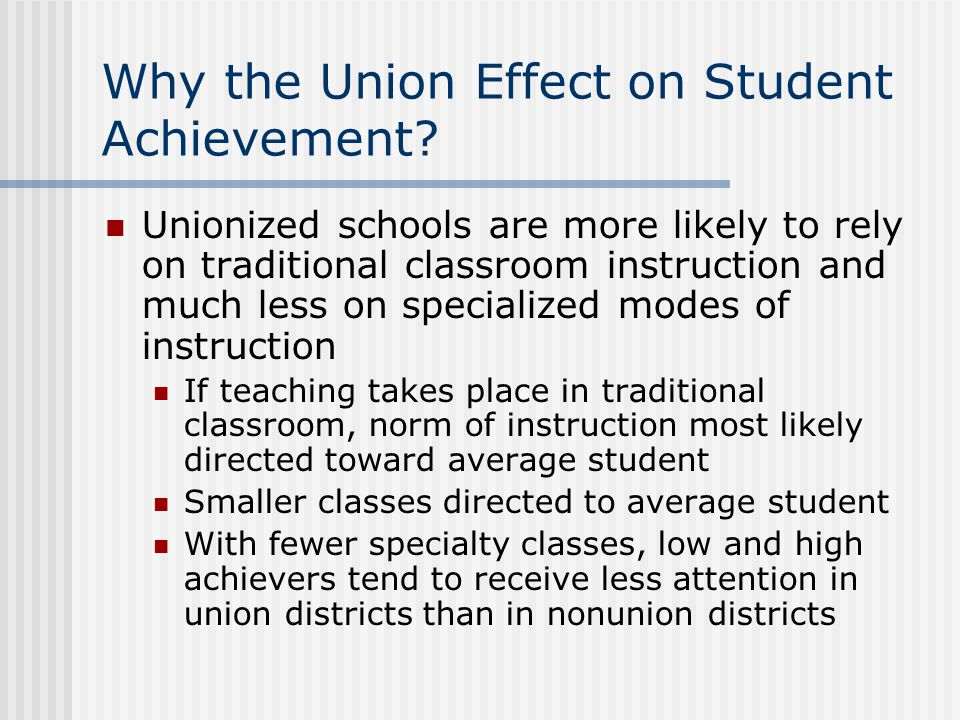 Why the Union Effect on Student Achievement