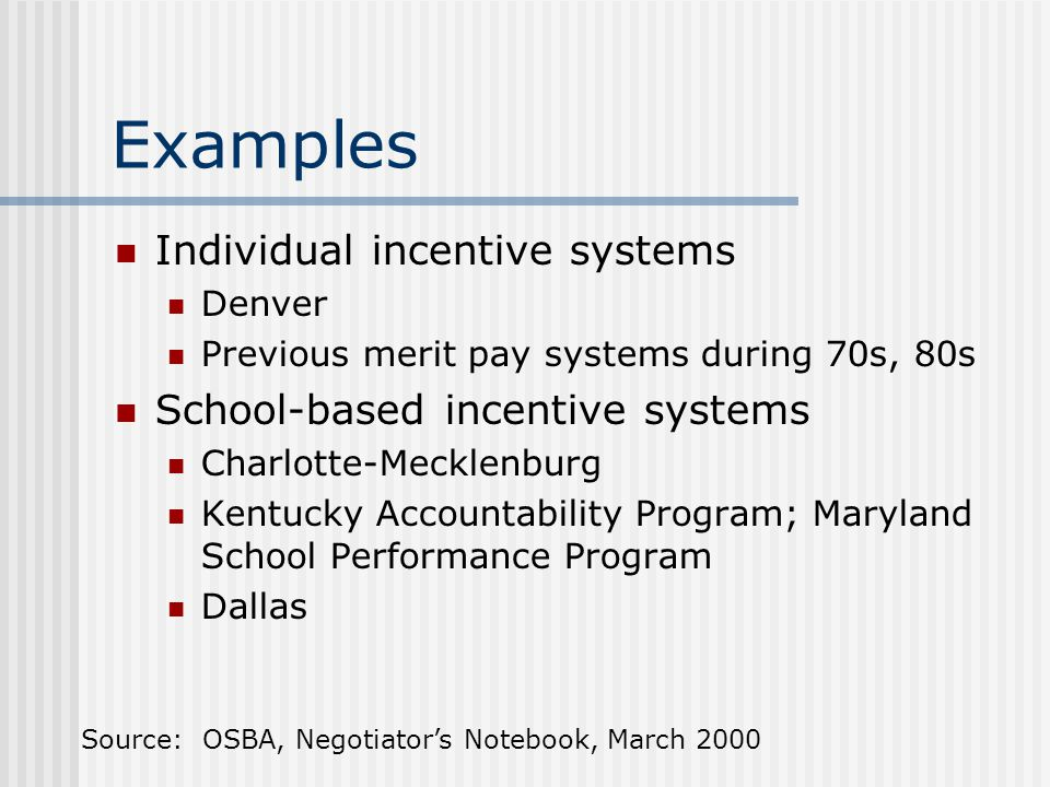 Examples Individual incentive systems School-based incentive systems