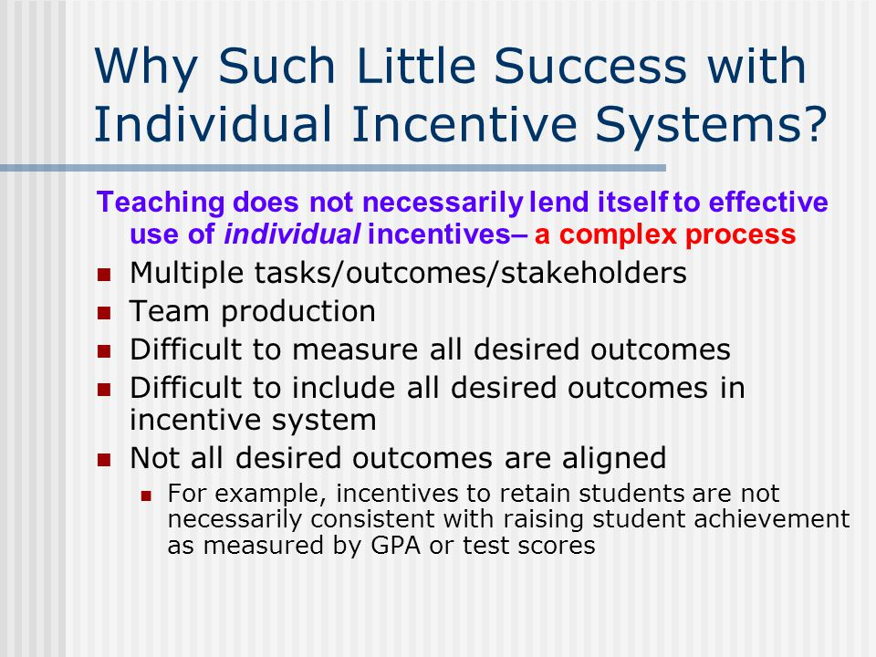 Why Such Little Success with Individual Incentive Systems