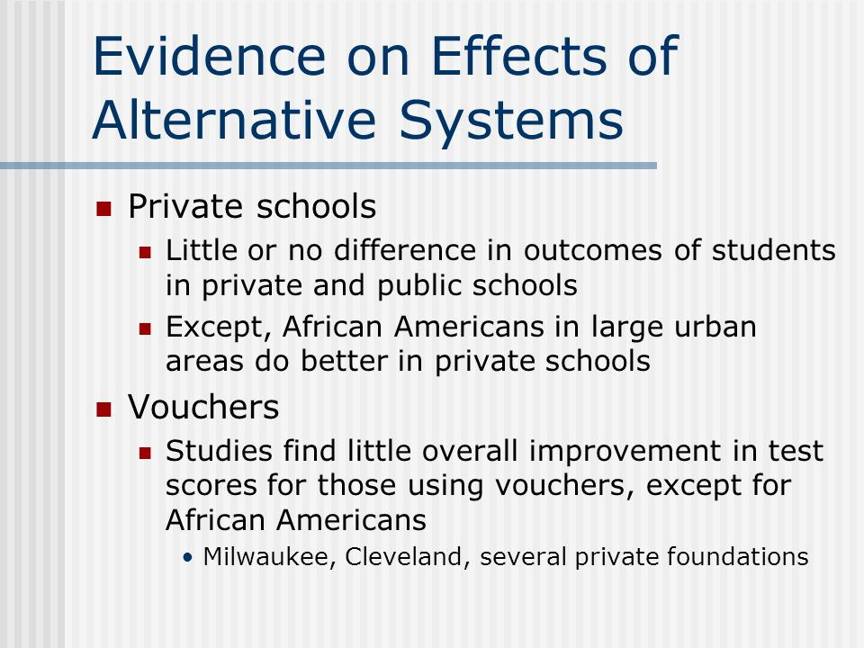 Evidence on Effects of Alternative Systems