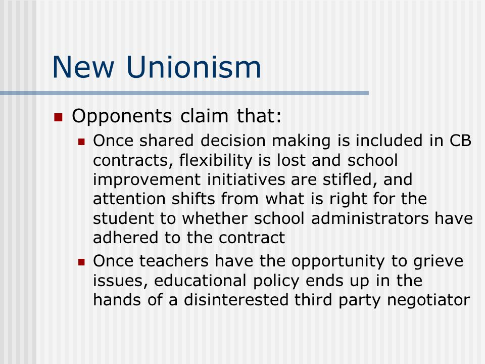 New Unionism Opponents claim that: