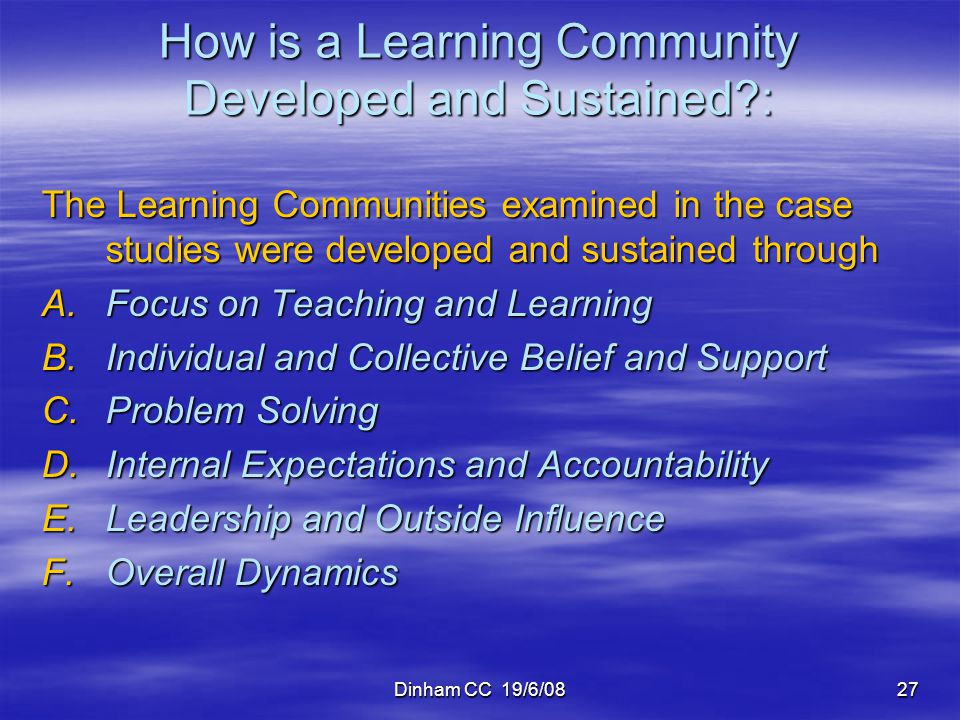 How is a Learning Community Developed and Sustained :
