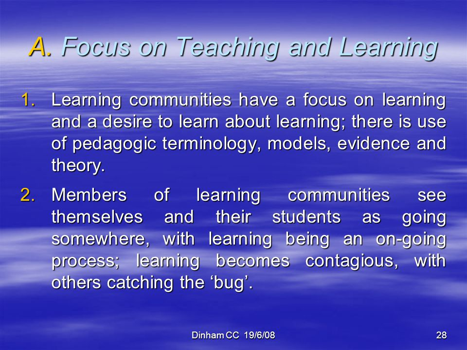 A. Focus on Teaching and Learning