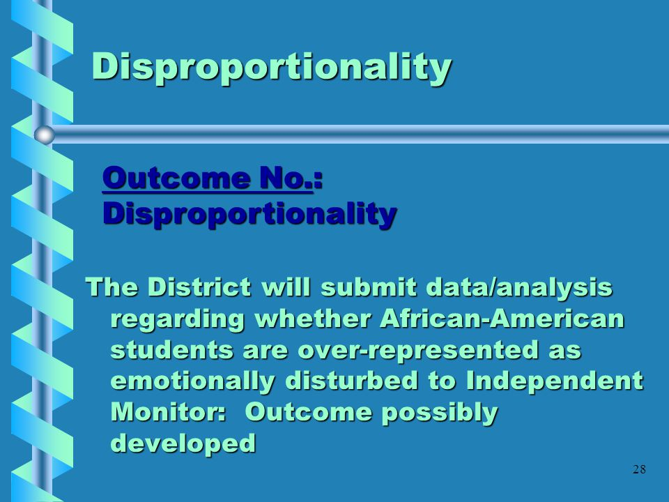 Disproportionality Outcome No.: Disproportionality