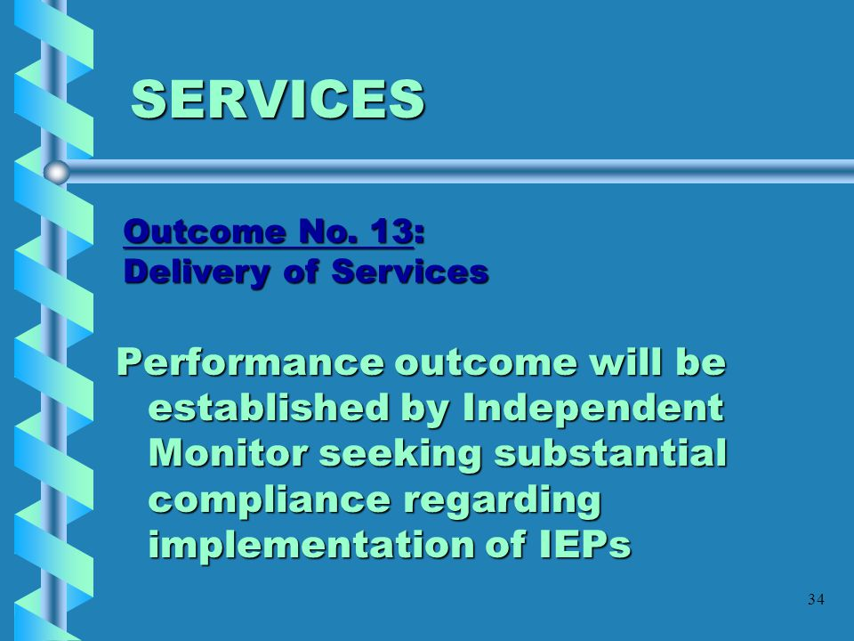 SERVICES Outcome No. 13: Delivery of Services.