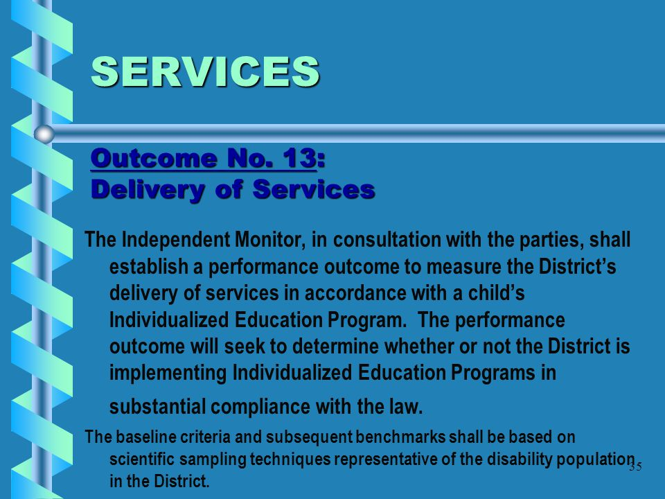 SERVICES Outcome No. 13: Delivery of Services