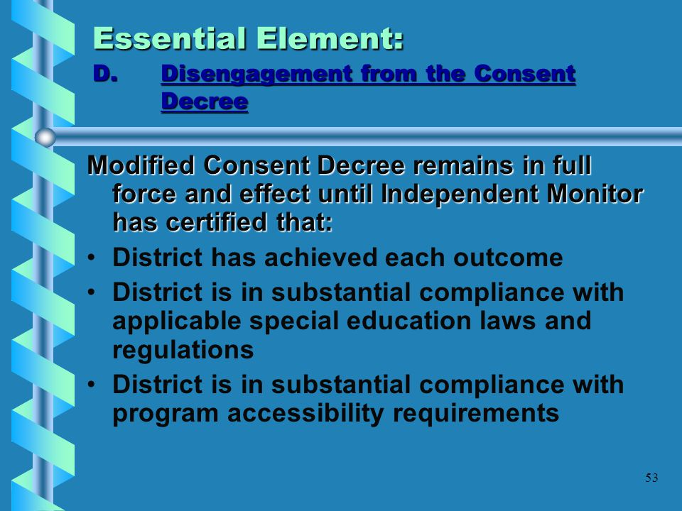 Essential Element: D. Disengagement from the Consent Decree