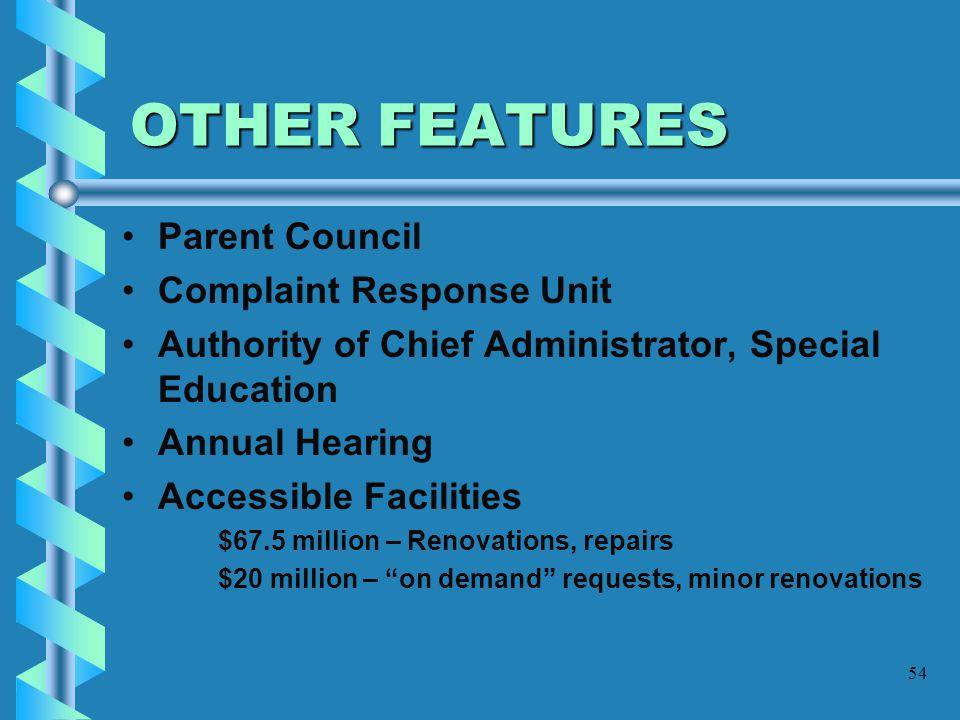 OTHER FEATURES Parent Council Complaint Response Unit