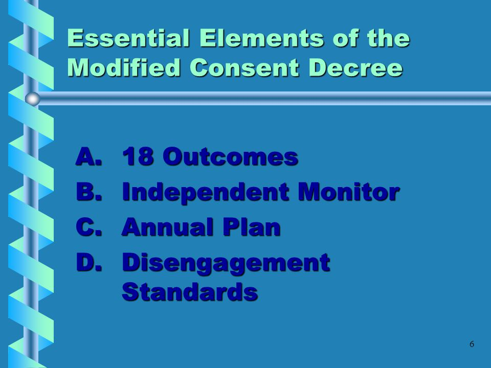 Essential Elements of the Modified Consent Decree