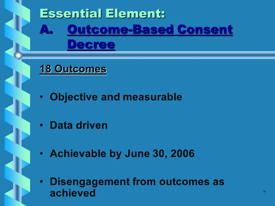 Essential Element: A. Outcome-Based Consent Decree