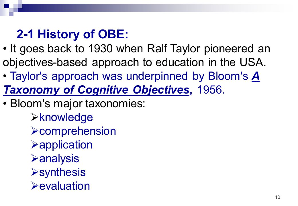 2-1 History of OBE: It goes back to 1930 when Ralf Taylor pioneered an objectives-based approach to education in the USA.