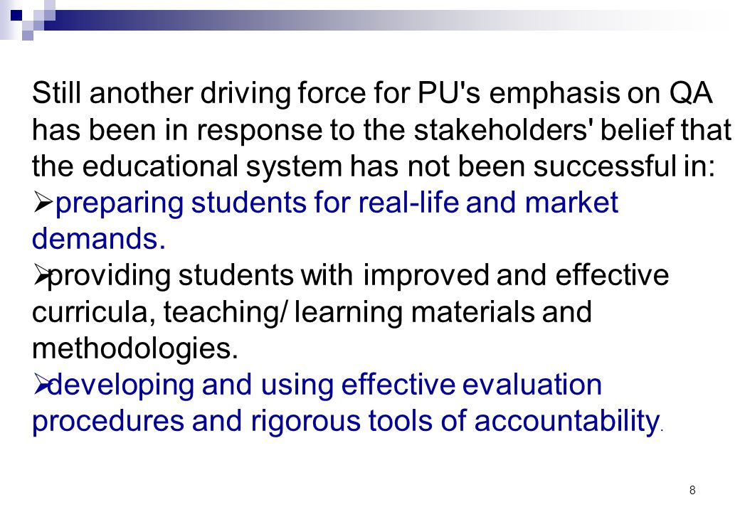 Still another driving force for PU s emphasis on QA has been in response to the stakeholders belief that the educational system has not been successful in: