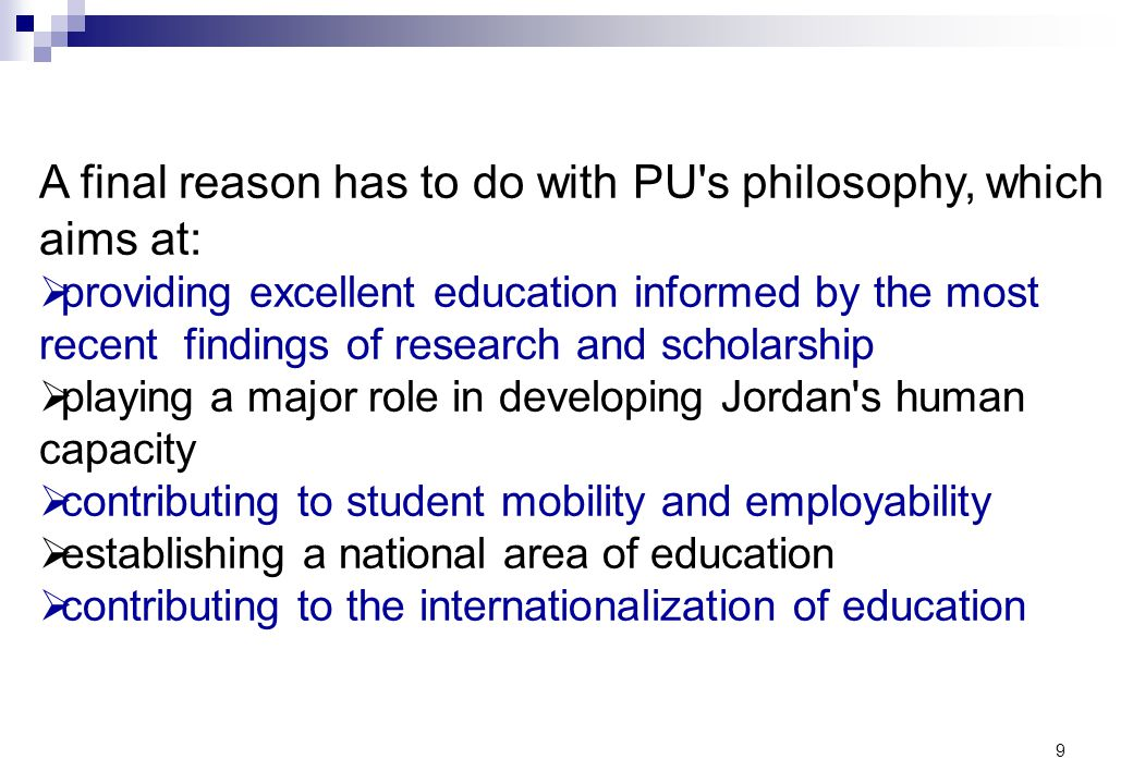 A final reason has to do with PU s philosophy, which aims at: