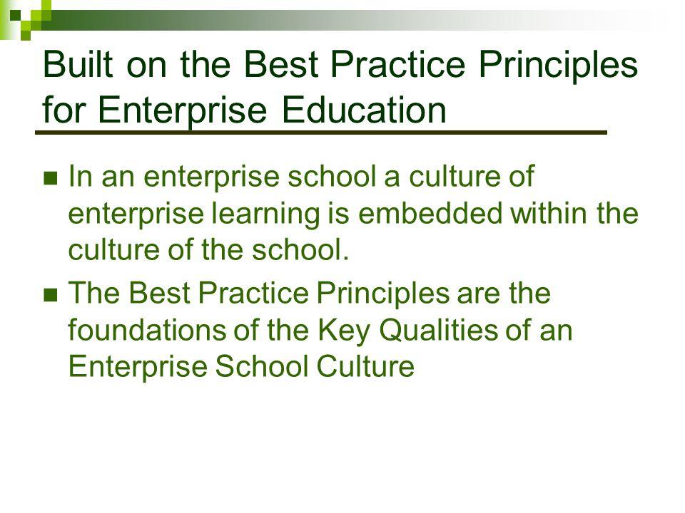 Built on the Best Practice Principles for Enterprise Education