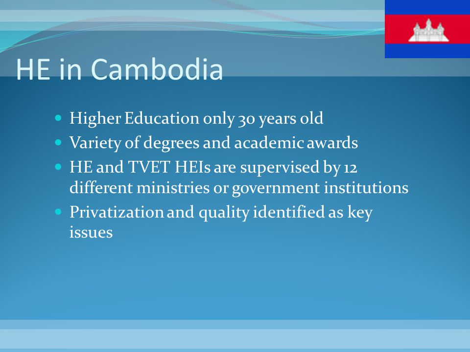 HE in Cambodia Higher Education only 30 years old
