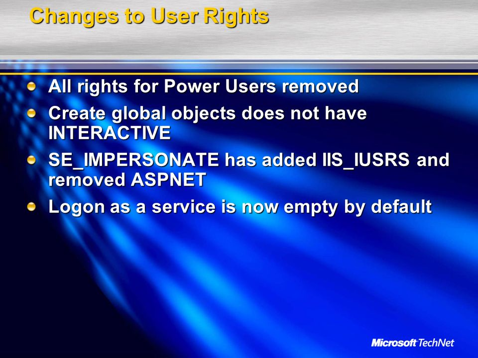 Changes to User Rights All rights for Power Users removed