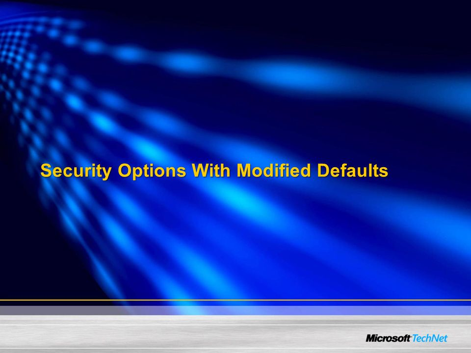 Security Options With Modified Defaults