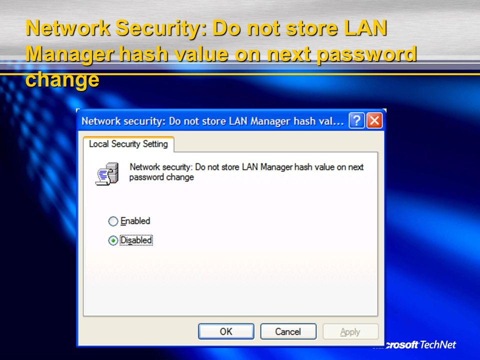Network Security: Do not store LAN Manager hash value on next password change