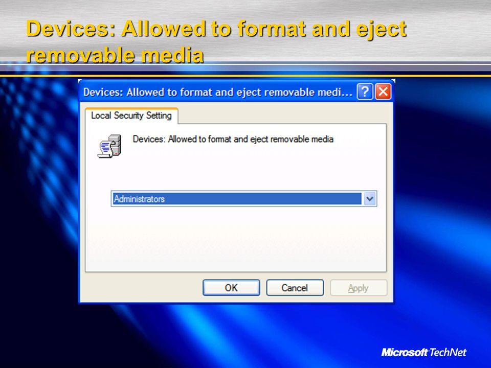 Devices: Allowed to format and eject removable media