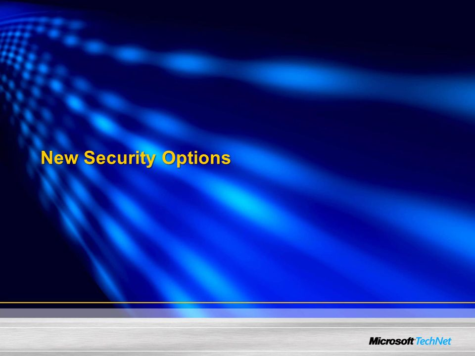 New Security Options
