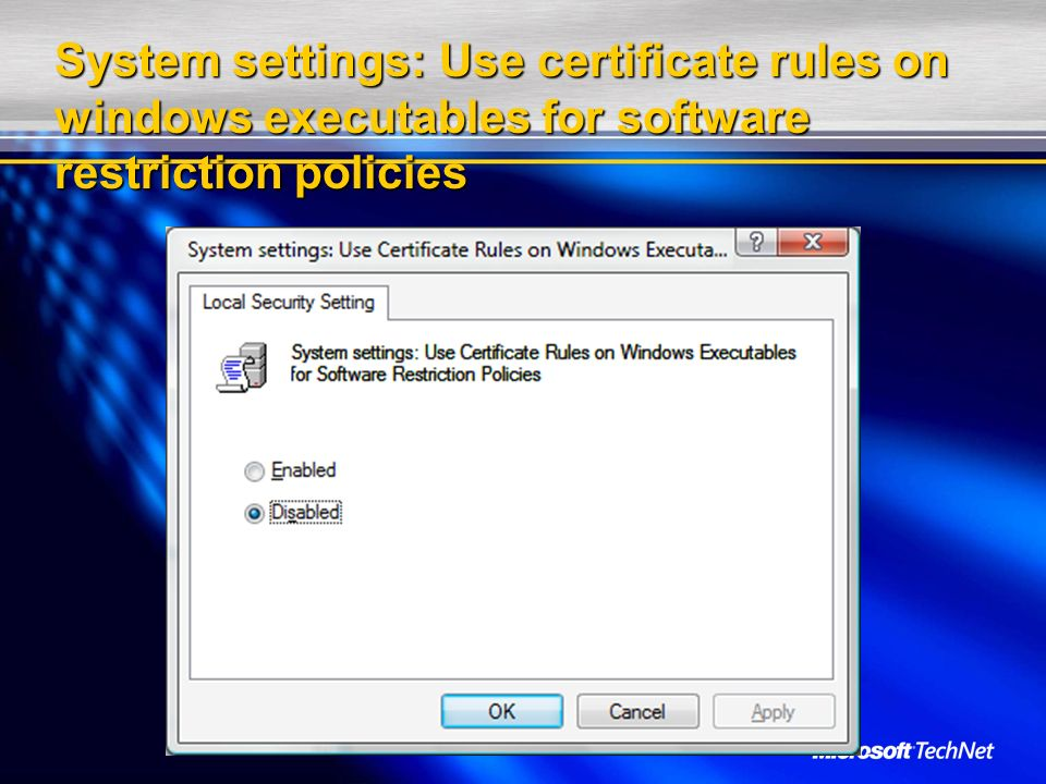 System settings: Use certificate rules on windows executables for software restriction policies