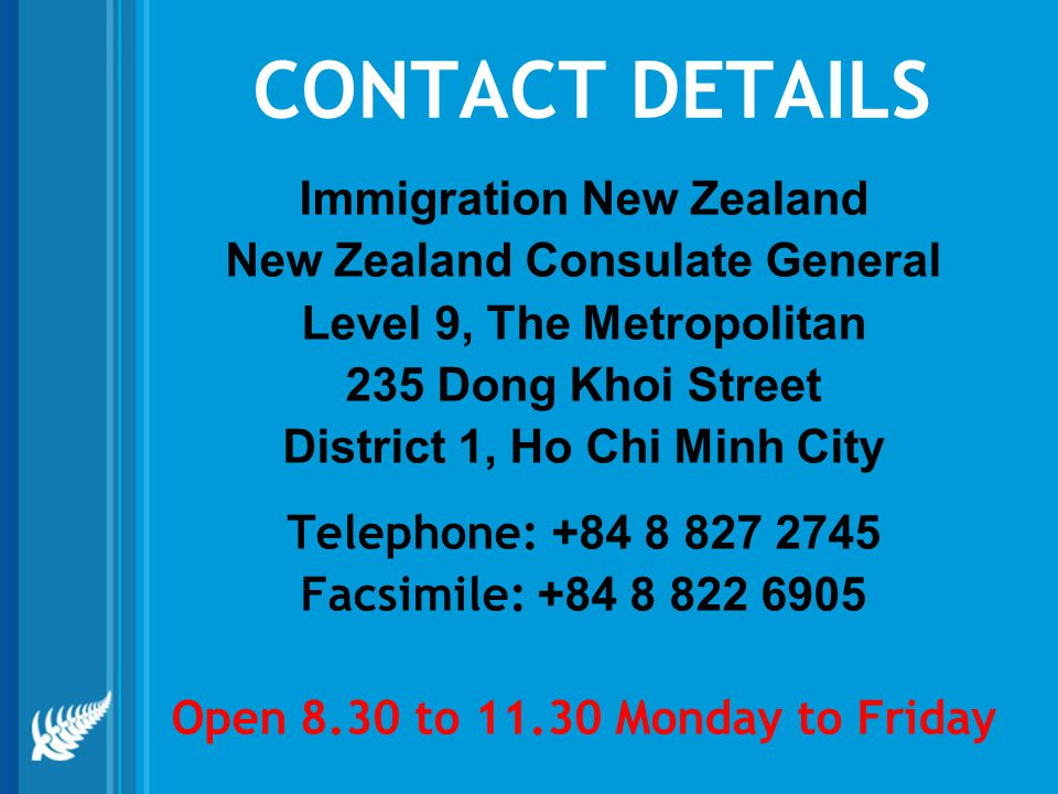 CONTACT DETAILS Immigration New Zealand New Zealand Consulate General