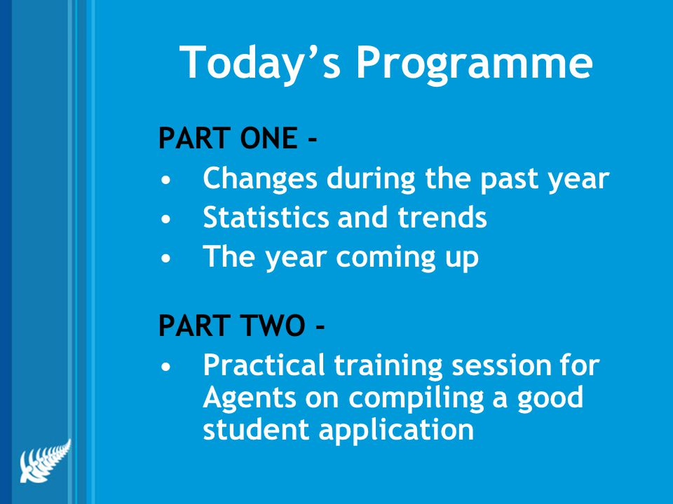 Today's Programme PART ONE - Changes during the past year