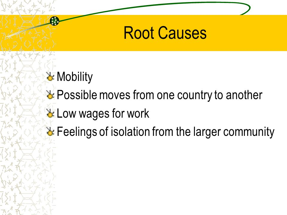 Root Causes Mobility Possible moves from one country to another