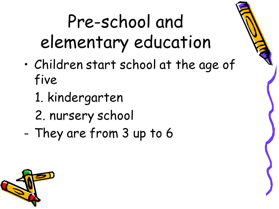 Pre-school and elementary education