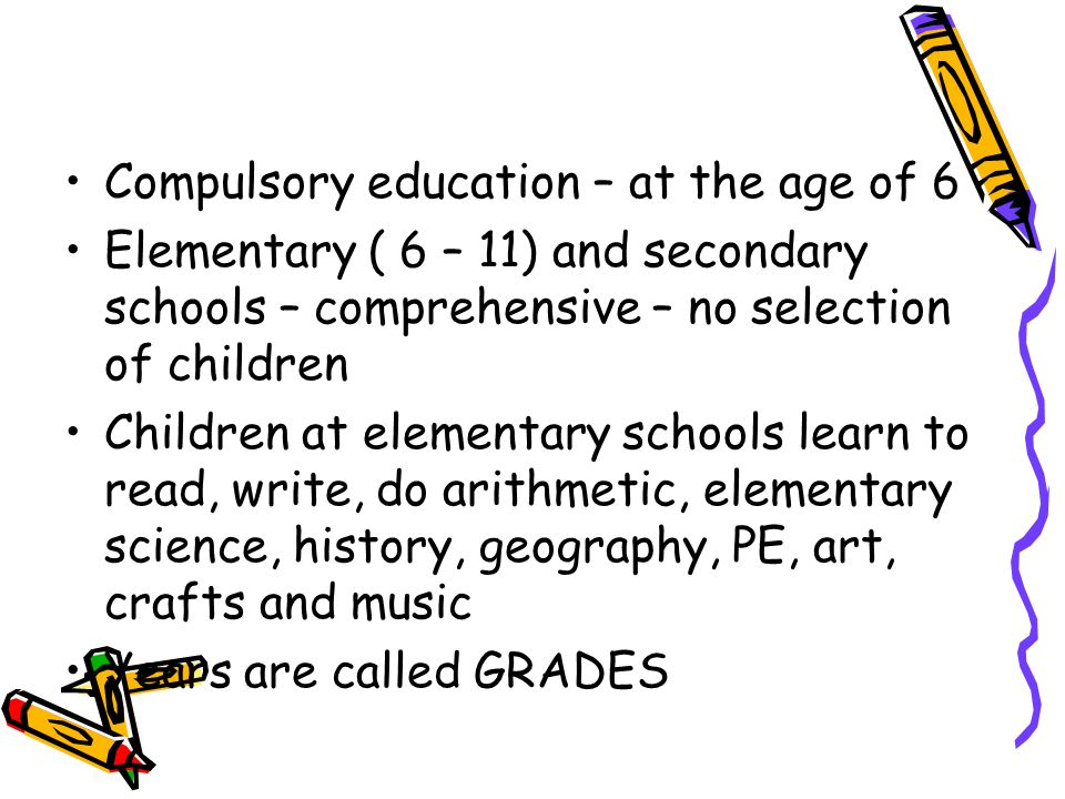Compulsory education – at the age of 6