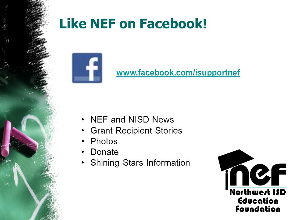 Like NEF on Facebook! NEF and NISD News Grant Recipient Stories Photos