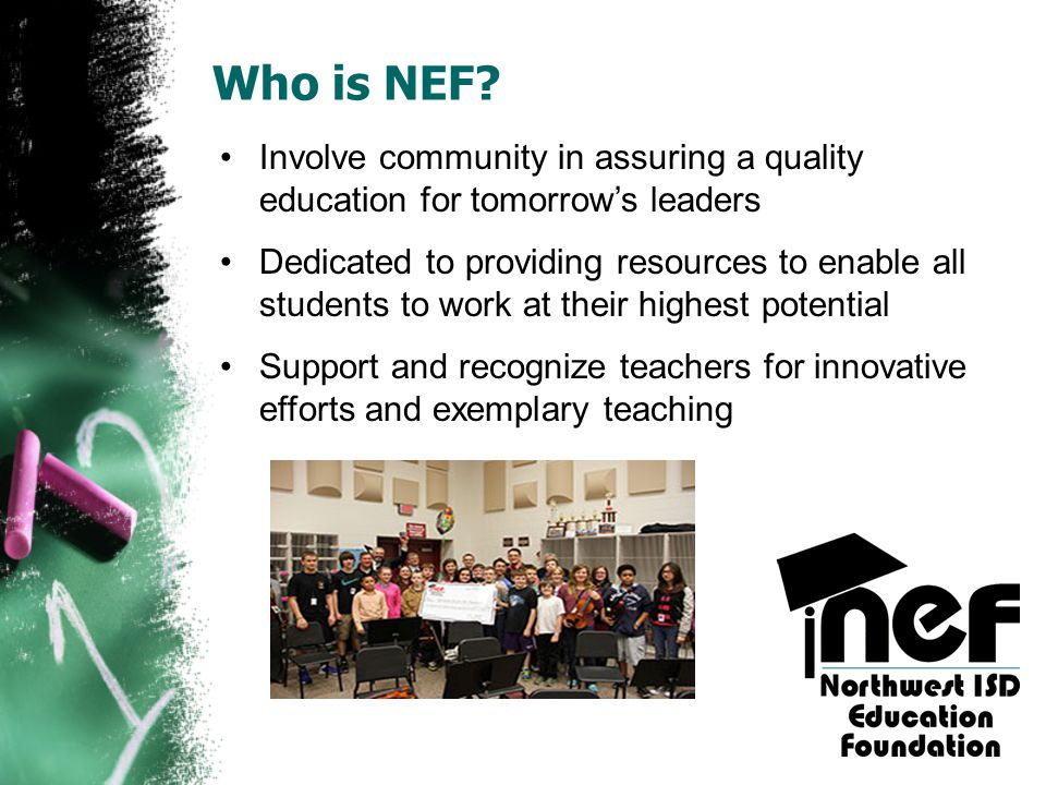 Who is NEF Involve community in assuring a quality education for tomorrow's leaders.