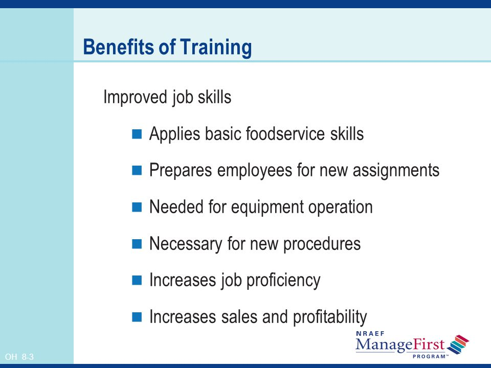 Benefits of Training Improved job skills