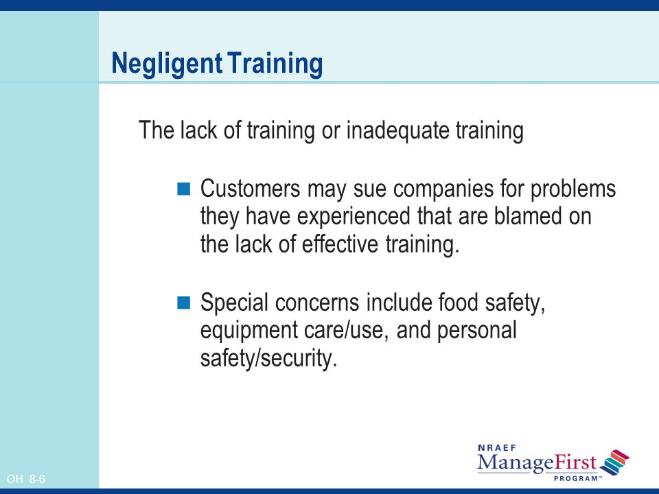 Negligent Training The lack of training or inadequate training
